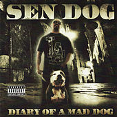 Diary Of A Mad Dog by Sen Dog