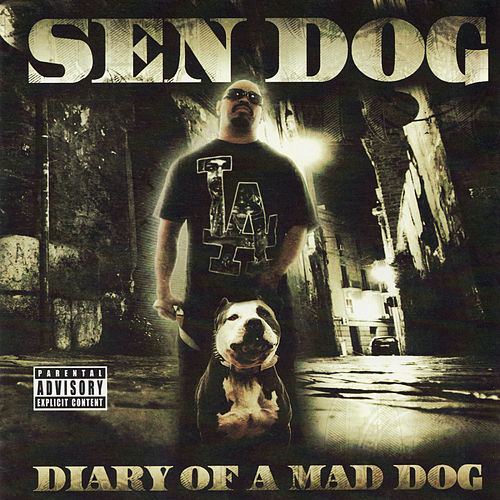 Play & Download Diary Of A Mad Dog by Sen Dog | Napster