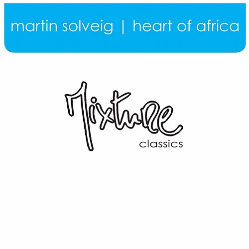 Play & Download Heart of Africa by Martin Solveig | Napster