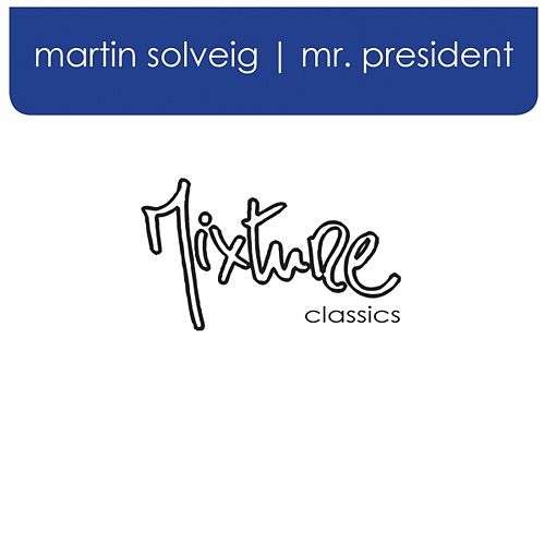 Play & Download Mr President by Martin Solveig | Napster