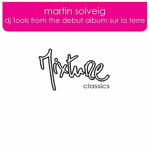 Play & Download Dj Tools from the debut album Sur La Terre by Martin Solveig | Napster