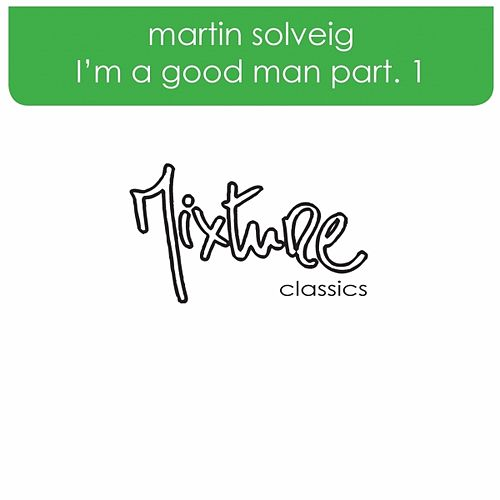 Play & Download I'm A Good Man part 1 by Martin Solveig | Napster