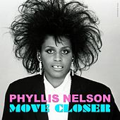 Play & Download Move Closer - Single by Phyllis Nelson | Napster