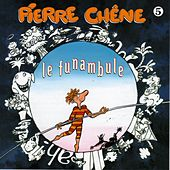 Play & Download Le funambule by Pierre Chêne | Napster