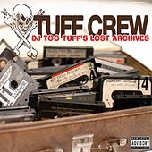 Play & Download DJ Too Tuff's Lost Archives by Tuff Crew | Napster
