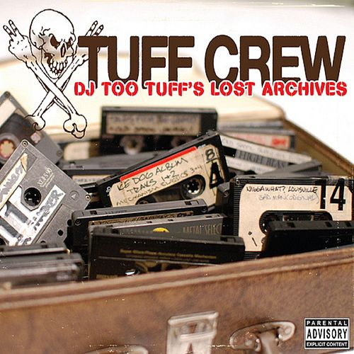 DJ Too Tuff's Lost Archives by Tuff Crew