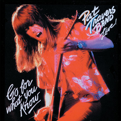 Play & Download Live! Go For What You Know by Pat Travers | Napster
