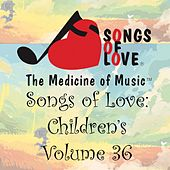 Play & Download Songs of Love: Children's, Vol. 36 by Various Artists | Napster