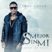 Play & Download Mejor Sin Mi by Eddy Lover | Napster