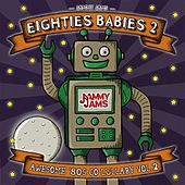 Eighties Babies 2: Awesome '80s Go Lullaby, Vol. 2 by Jammy Jams