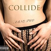 Play & Download Collide (feat. L Michelle) by One-Two | Napster
