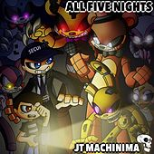 Play & Download All Five Nights by J.T. Machinima | Napster