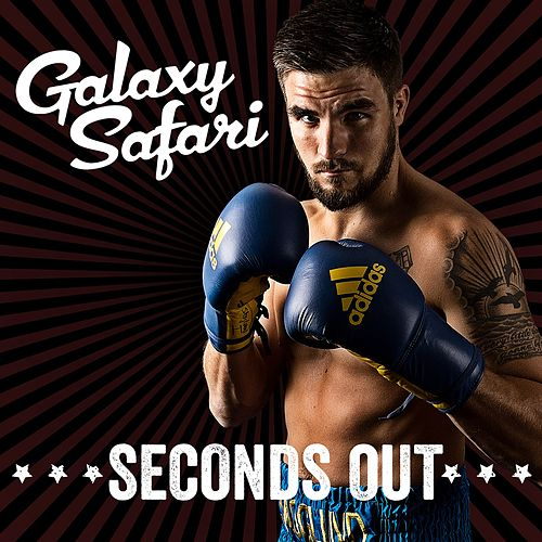 Play & Download Seconds Out by Galaxy safari | Napster