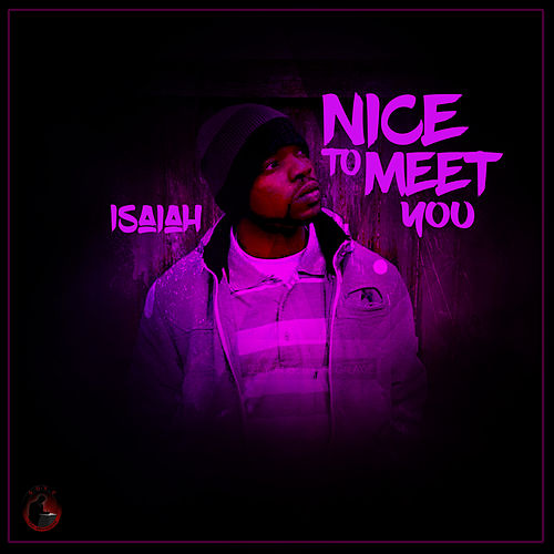 Nice to Meet You by Isaiah