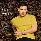 Loving Every Minute by Mark Wills