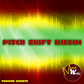 Play & Download Pitch Shift Riddim by Various Artists | Napster