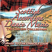 Play & Download Scottish Accordion Dance Music - The Ceilidh Collection by Various Artists | Napster