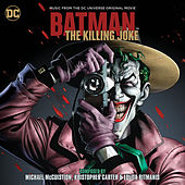 Play & Download Batman: The Killing Joke - Music From The DC Universe Original Movie by Various Artists | Napster