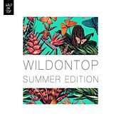 WildOnTop Summer Edition by Various Artists