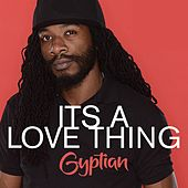 Play & Download Its A Love Thing by Gyptian | Napster