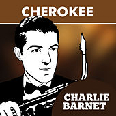 Play & Download Cherokee by Charlie Barnet | Napster