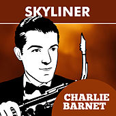 Play & Download Skyliner by Charlie Barnet | Napster