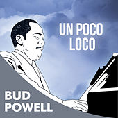 Play & Download Un Poco Loco by Bud Powell | Napster