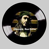Play & Download Run Come by Alborosie | Napster