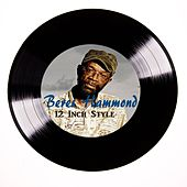 Play & Download Beres Hammond 12 Inch Style by Beres Hammond | Napster