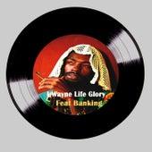 Play & Download Life Glory by I Wayne | Napster