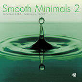 Smooth Minimals, Vol. 2 by Various Artists
