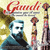 Play & Download Gaudí, The Music He Loved by Various Artists | Napster