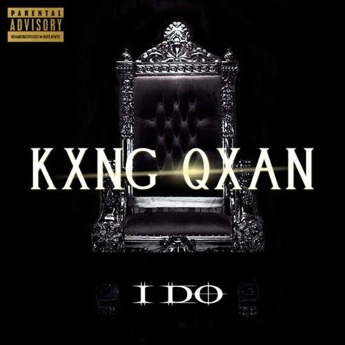 I Do (Radio Version) by Kxng Qxan