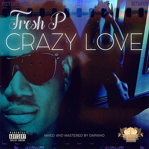 Play & Download Crazy Love by Fresh P | Napster