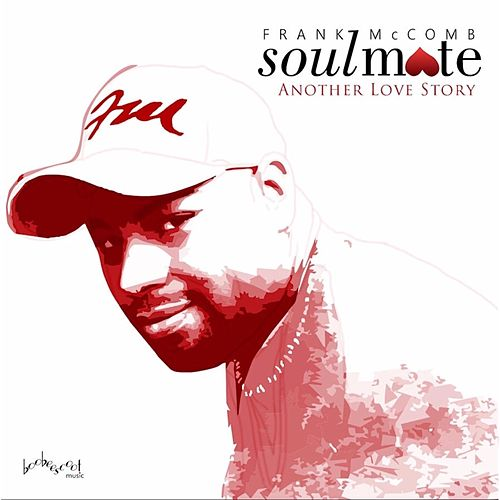 Play & Download Soulmate: Another Love Story by Frank McComb | Napster