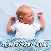 Dreamy Baby Music by Baby Sleep Sleep