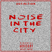 Play & Download Noise in the City by Definition | Napster