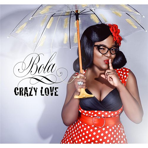 Crazy Love by Bola