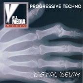 Digital Delay: Progressive Techno by Various Artists