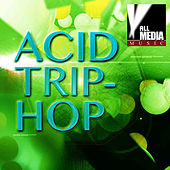 Acid Trip-Hop by Various Artists