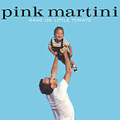 Play & Download Hang on Little Tomato by Pink Martini | Napster