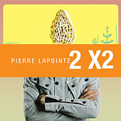 2x2 by Pierre Lapointe