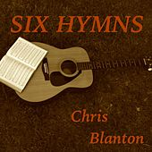 Six Hymns by Chris Blanton