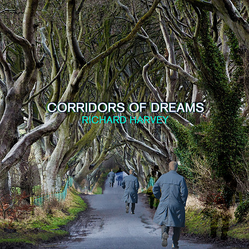 Play & Download Corridors of Dreams by Richard Harvey | Napster