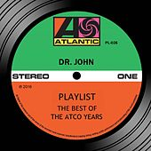 Play & Download Playlist: The Best Of The Atco Years by Dr. John | Napster
