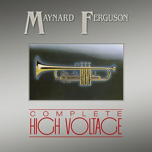 Play & Download Complete High Voltage by Maynard Ferguson | Napster