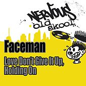 Play & Download Love (Don't Give It Up) / Holding On by Faceman | Napster