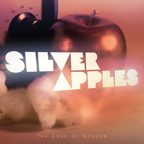 Play & Download The Edge Of Wonder by Silver Apples | Napster