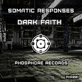 Play & Download Dark Faith by Somatic Responses | Napster