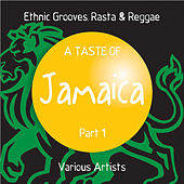 Play & Download A Taste of Jamaica, Pt. 1 (Ethnic Grooves, Rasta & Reggae) by Various Artists | Napster